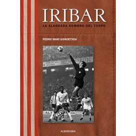 LIBRO IRIBAR, LA ALARGADA SOMBRA DEL TXOPO  (2020)